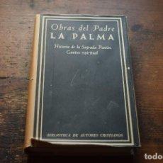 Libros de segunda mano: OBRAS DEL PADRE LA PALMA, HISTORIA DE LA SAGRADA PASION, CAMINO ESPIRITUAL, B.A.C. 1977. Lote 113386759