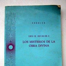 Libros de segunda mano: CURSO DE INICIACIÓN A LOS MISTERIOS DE LA OBRA DIVINA, DE KABALEB. Lote 113626575
