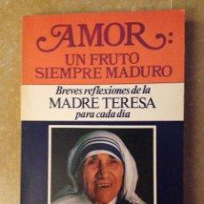 Libros de segunda mano: AMOR: UN FRUTO SIEMPRE MADURO. BREVES REFLEXIONES DE LA MADRE TERESA PARA CADA DIA. Lote 113633318