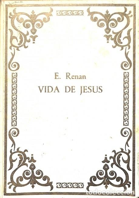VIDA DE JESÚS - ERNEST RENAN - EDICIONES PETRONIO - GRANDES OBRAS UNIVERSALES (Libros de Segunda Mano - Religión)