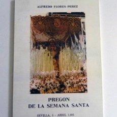 Libros de segunda mano: PREGÓN DE LA SEMANA SANTA - SEVILLA AÑO 1981 - LIBRO - ALFREDO FLORES PÉREZ -OTROS PREGONES EN VENTA. Lote 113729035