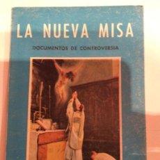 Libros de segunda mano: LA NUEVA MISA. DOCUMENTOS DE CONTROVERSIA. JOAQUIN SÁENZ Y ARRIAGA.1970. Lote 113733163