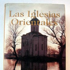 Libros de segunda mano: LAS IGLESIAS ORIENTALES. VVAA. Lote 114117831