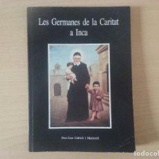 Libros de segunda mano: LES GERMANES DE LA CARITAT A INCA. PERE-JOAN LLABRÉS I MARTORELL. Lote 114171487