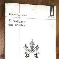 Libros de segunda mano: EL VATICANO QUE CAMBIA POR ALBERTO CAVALLARI DE ED. PLAZA JANÉS EN BARCELONA 1967. Lote 114287703