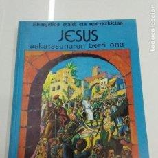 Libros de segunda mano: JESUS ASKATASUNAREN BERRI ONA EBANJELIO ESALDI ETA MARRAZKIETAN ED.ARCO IRIS COMIC BIBLIA EUSKERA. Lote 114385698