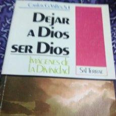 Libros de segunda mano: DEJAR A DIOS SER DIOS. CARLOS G. VALLÉS. ED. SAL TERRAE. 1992. 6 ED.. Lote 114401940