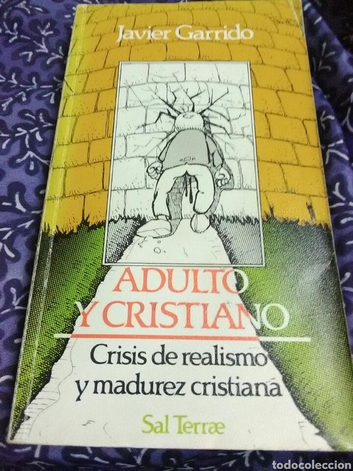 ADULTO Y CRISTIANO. JAVIER GARRIDO. ED. SAL TERRAE, 1989. (Libros de Segunda Mano - Religión)