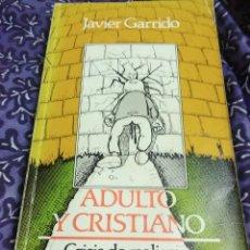 Libros de segunda mano: ADULTO Y CRISTIANO. JAVIER GARRIDO. ED. SAL TERRAE, 1989.. Lote 114403518