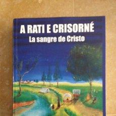 Libros de segunda mano: A RATI E CRISORNÉ. LA SANGRE DE CRISTO (MANUEL VARGAS SUÁREZ). Lote 114538014