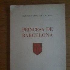 Libros de segunda mano: PRINCESA DE BARCELONA. Lote 25747271
