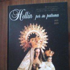 Libros de segunda mano: HELLÍN POR SU PATRONA,50 ANIVERSARIO CORONACIÓN Nª SRA.DEL ROSARIO.1955-2005. (RELIGION,ARTE). 2005. Lote 114692711