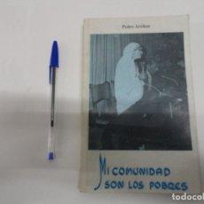 Libros de segunda mano: MI COMUNIDAD SON LOS POBRES - VIDA DE TERESA DE CALCUTA - PEDRO ARRIBAS 1990. Lote 114626183
