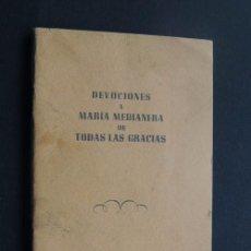 Libros de segunda mano: DEVOCIONES A MARIA MEDIANERA DE TODAS LAS GRACIAS / NOVENA - GOZOS / BARCELONA AÑO 1957. Lote 221655731