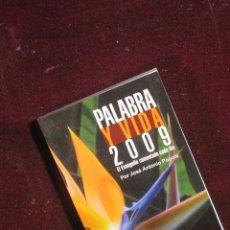 Libros de segunda mano: PALABRA Y VIDA. 2009. Lote 115037159
