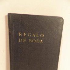 Libros de segunda mano: REGALO DE BODA. REMIGIO VILARIÑO. 1941 .DOCUMENTOS MATRIMONIO CRISTIANO 3ª. EDICIÓN, VER FOTOS. Lote 115145339