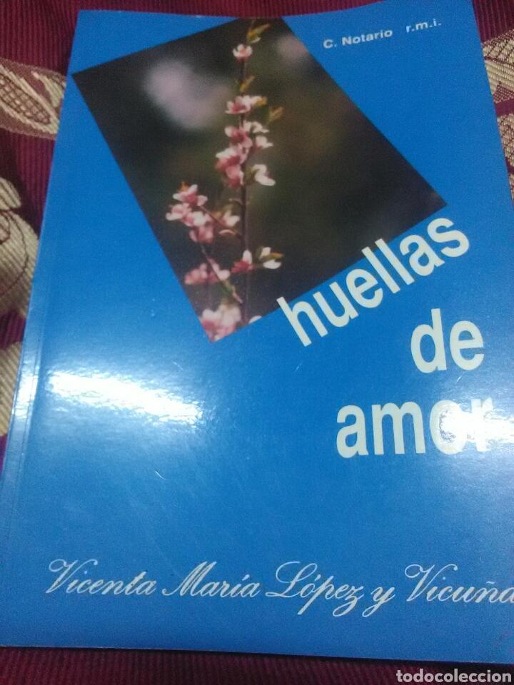 HUELLAS DE AMOR. VICENTA M. LÓPEZ Y VICUÑA. R.M.I. 1989. (Libros de Segunda Mano - Religión)
