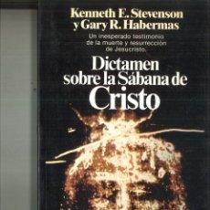 Libros de segunda mano: DICTAMEN SOBRE LA SÁBANA DE CRISTO. KENNETH E. STEVENSON Y GARY R. HABERMAS. Lote 115166763