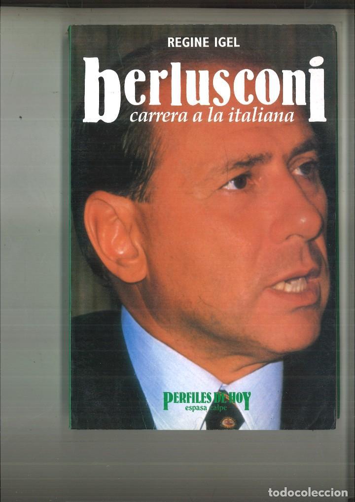 BERLUSCONI. CARRERA A LA ITALIANA. REGINE IGEL (Libros de Segunda Mano - Religión)