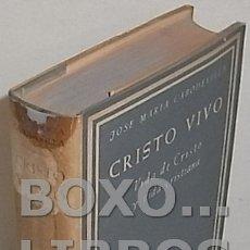 Libros de segunda mano: CABODEVILLA, JOSÉ MARÍA. CRISTO VIVO. VIDA DE CRISTO Y VIDA CRISTIANA. Lote 113547295