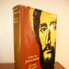 Libros de segunda mano: GIUSEPPE RICCIOTTI: VIDA DE JESUCRISTO (LUIS MIRACLE, 1963). Lote 115412127