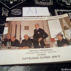 Libros de segunda mano: CATALOGO CURSO 1976-1977 ESCUELA PROFESIONAL JESUS OBRERO VITORIA GASTEIZ VER FOTOS NECESITA LIMPIEZ. Lote 115416998