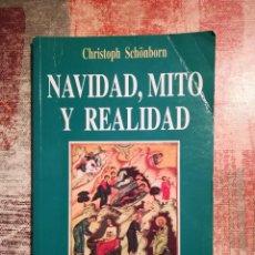 Libros de segunda mano: NAVIDAD, MITO Y REALIDAD - CHRISTOPH SCHÖNBORN. Lote 115552135