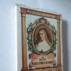 Libros de segunda mano: LA BEATA MARIA EMILIA DE RODAT. ED. PERPETUO SOCORRO, 1947. 174 PP. ILUSTRADO.. Lote 115584351
