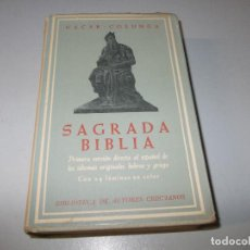 Libros de segunda mano: SAGRADA BIBLIA, 1ª VERSIÓN DIRECTA AL ESPAÑOL DE IDIOMAS ORIGINALES, 24 LÁMINAS COLOR. NÁCAR-COLUNGA. Lote 115609463