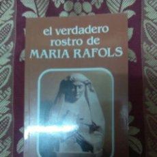Libros de segunda mano: EL VERDADERO ROSTRO DE MARÍA RAFOLS. JL. MARTÍN DESCALZO. 3ª ED. 1983.. Lote 115752571