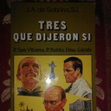 Libros de segunda mano: TRES QUE DIJERON SÍ. J.A. DE SOBRINO. BAC POPULAR, Nº 70. 1985.. Lote 115752803