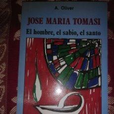 Libros de segunda mano: JOSÉ MARÍA TOMASI, EL HOMBRE, EL SABIO, EL SANTO. A. OLIVER. BAC POPULAR, Nº 76. 1986.. Lote 115752859