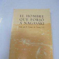 Livres d'occasion: EL HOMBRE QUE FORJO A NAGASAKI. VIDA DEL P. COSME DE TORRES. DIEGO PACHECO. 1973. Lote 115801263