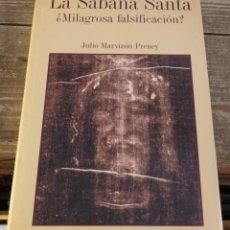 Libros de segunda mano: LA SÁBANA SANTA ¿MILAGROSA O FALSIFICACIÓN? - MARVIZÓN PRENEY,JULIO. Lote 177339330