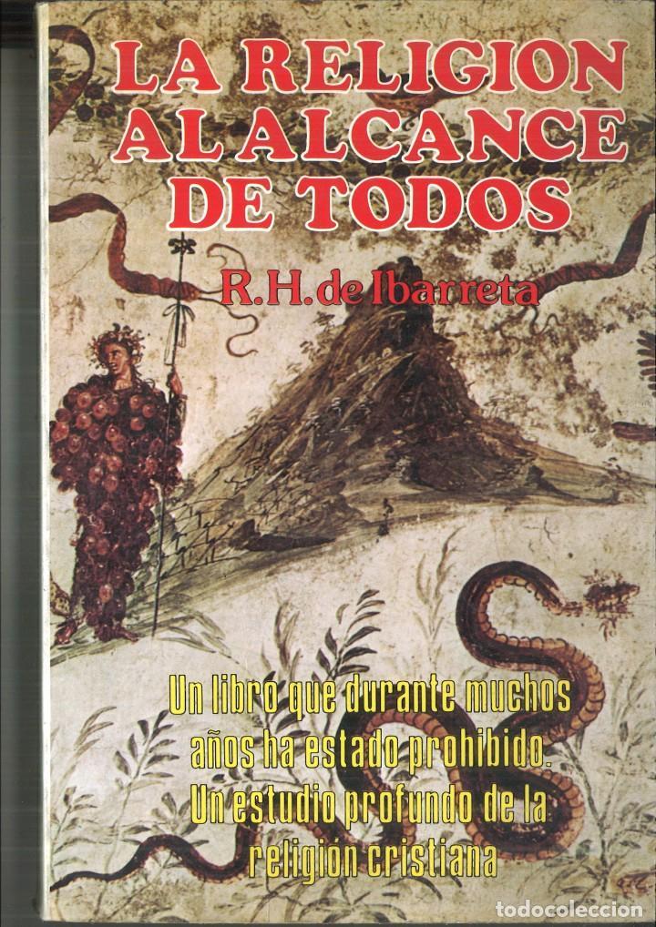 LA RELIGIÓN AL ALCANCE DE TODOS. R. H. DE IBARRETA (Libros de Segunda Mano - Religión)
