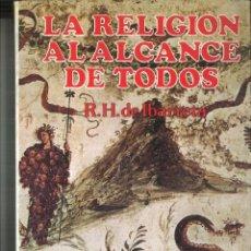 Libros de segunda mano: LA RELIGIÓN AL ALCANCE DE TODOS. R. H. DE IBARRETA. Lote 115921547