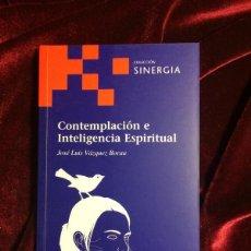Libros de segunda mano: CONTEMPLACION E INTELIGENCIA ESPIRITUAL - JOSE LUIS VAZQUEZ BORAU - MADRID 2012. Lote 116102480