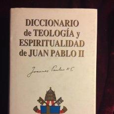 Libros de segunda mano: DICCIONARIO DE TEOLOGÍA Y ESPIRITUALIDAD DE JUAN PABLO II - PEDRO JESUS LASANTA - EDIBESA MADRID 199. Lote 116103016