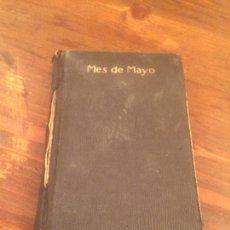 Libros de segunda mano: ANTIGUO LIBRO RELIGIOSO EL MES DE MAYO CONSAGRADO A LA VIRGEN SANTISIMA AÑO 1921 . Lote 116373455