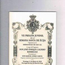 Libros de segunda mano: VII PREGON JUVENIL DE LA SEMANA SANTA DE ECIJA JOSE ENRIQUE CALDERO RODRIGUEZ. Lote 116461663