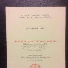 Libros de segunda mano: DE RAMON LLULL A NICOLAU EIMERIC, JOSEP PERARNAU I ESPELT. Lote 116470583