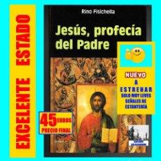 Libros de segunda mano: JESÚS, PROFECÍA DEL PADRE - RINO FISICHELLA - 2001 - SAN PABLO - EXCELENTE - NUEVO - RARÍSIMO. Lote 116719039