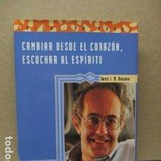 Livros em segunda mão: CAMBIAR DESDE EL CORAZÓN, ESCUCHAR AL ESPÍRITU - DE HENRI J. M. NOUWEN . Lote 116923167