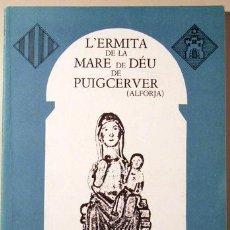 Libros de segunda mano: SALUDES, ISIDRE - L'ERMITA DE LA MARE DE DÉU DE PUIGCERVER (ALFORJA) - ALFORJA 1986. Lote 117092290
