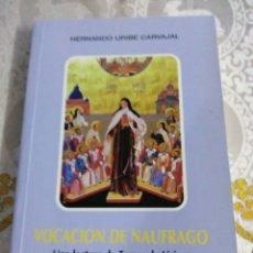 Libros de segunda mano: VOCACIÓN DE NÁUFRAGO. UNA LECTURA DE TERESA DE LISIEUX. H. URIBE. MONTE CARMELO, 1997.. Lote 117143775