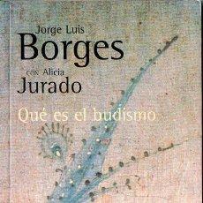 Libros de segunda mano: BORGES / JURADO : QUÉ ES EL BUDISMO (ALIANZA, 2001). Lote 117157571