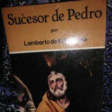 Libros de segunda mano: SUCESOR DE PEDRO. L. DE ECHEVARRÍA. BAC POPULAR, Nº 48. 1982.. Lote 117170559