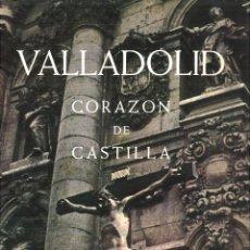 Libros de segunda mano: VALLADOLID CORAZÓN DE CASTILLA. JUNTA DE SEMANA SANTA. Lote 117279059