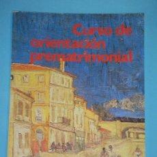 Libros de segunda mano: CURSO DE ORIENTACION PREMATRIMONIAL - JUAN GARCIA INZA - EDICIONES PALABRA, 1988, 1ª ED (COMO NUEVO). Lote 117313747