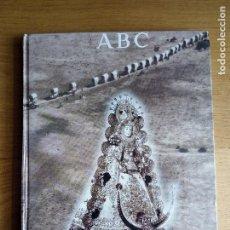 Libros de segunda mano: LIBRO DIARIO ABC MEMORIA DEL ROCIO . Lote 117322623